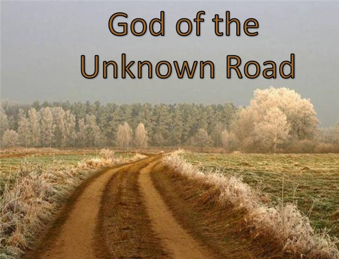 God of the Unknown Road