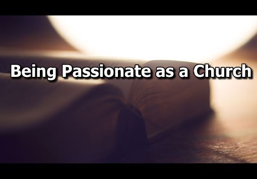 Being Passionate as a Church