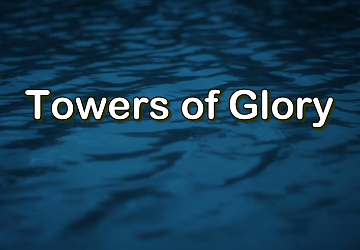 Towers of Glory
