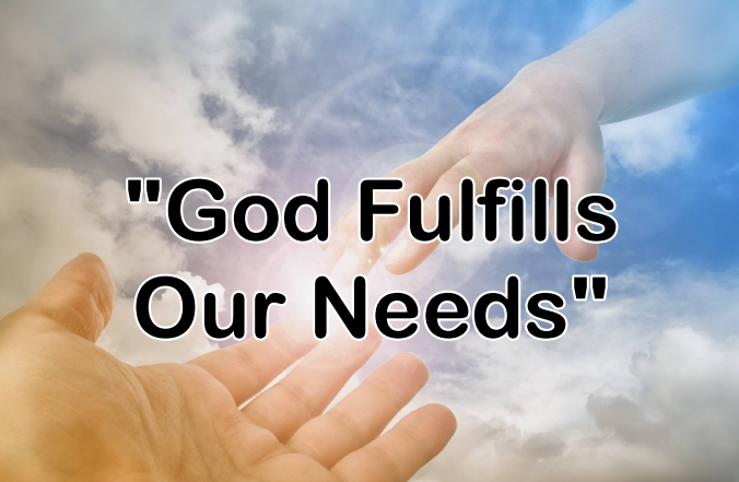 God Fulfills Our Needs
