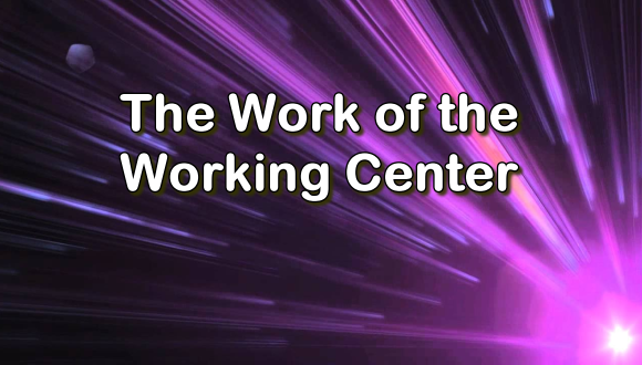 The Work of the Working Center