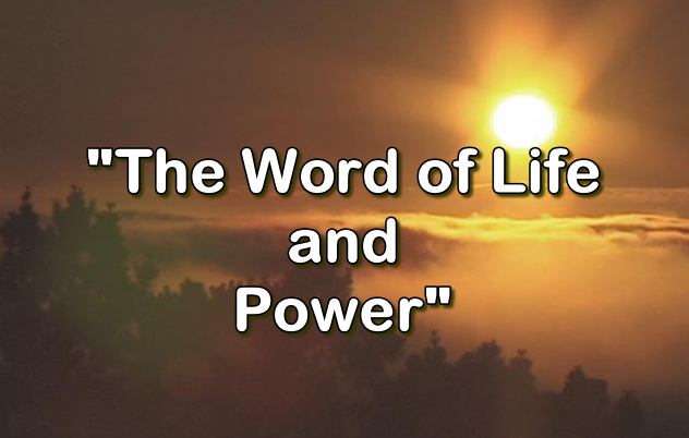 The Word of Life and Power
